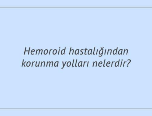 Hemoroid hastalığından korunma yolları nelerdir?