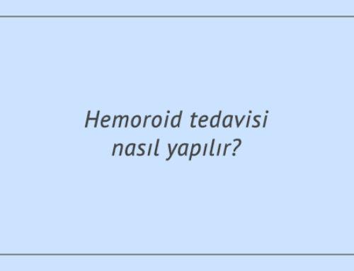 Hemoroid tedavisi nasıl yapılır?