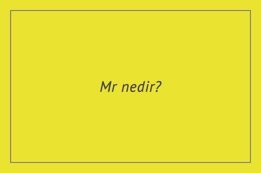 Mr nedir?