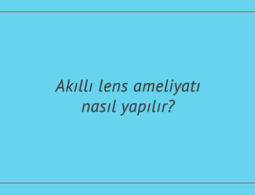 Akıllı lens ameliyatı nasıl yapılır?