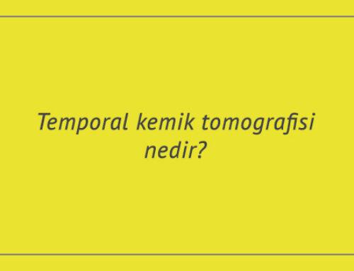 Temporal kemik tomografisi nedir?