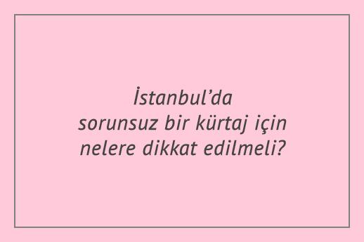 İstanbul'da sorunsuz bir kürtaj için nelere dikkat edilmeli?