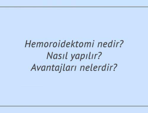 Hemoroidektomi nedir? Nasıl yapılır? Avantajları nelerdir?