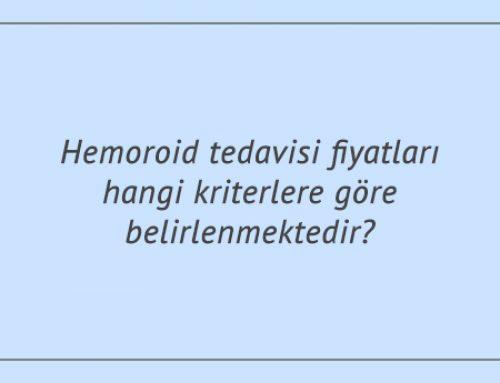 Hemoroid tedavisi fiyatları hangi kriterlere göre belirlenmektedir?