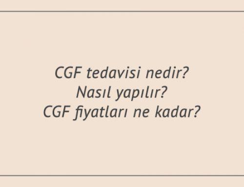 CGF tedavisi nedir? Nasıl yapılır? CGF fiyatları ne kadar?