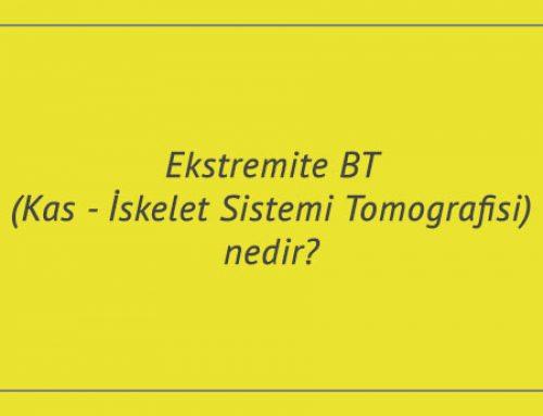 Ekstremite BT (Kas – İskelet Sistemi Tomografisi) nedir?