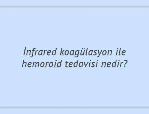 İnfrared koagülasyon ile hemoroid tedavisi nedir?