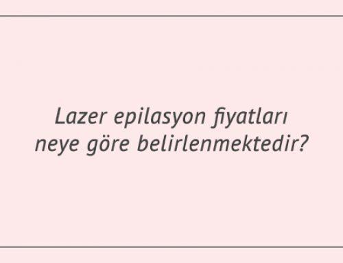 Lazer epilasyon fiyatları neye göre belirlenmektedir?