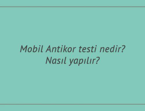 Mobil antikor testi nedir? Nasıl yapılır?