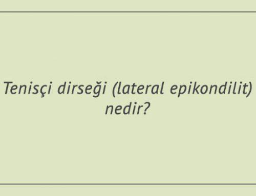 Tenisçi dirseği (lateral epikondilit) nedir?