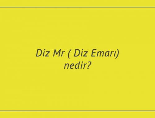 Diz Mr ( Diz Emarı) nedir?