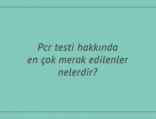 Pcr testi hakkında en çok merak edilenler nelerdir?